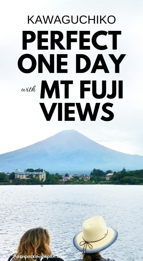 Best things to do in Kawaguchiko in one day itinerary. Best Mt Fuji views. Fuji Five Lakes. Backpacking Japan.