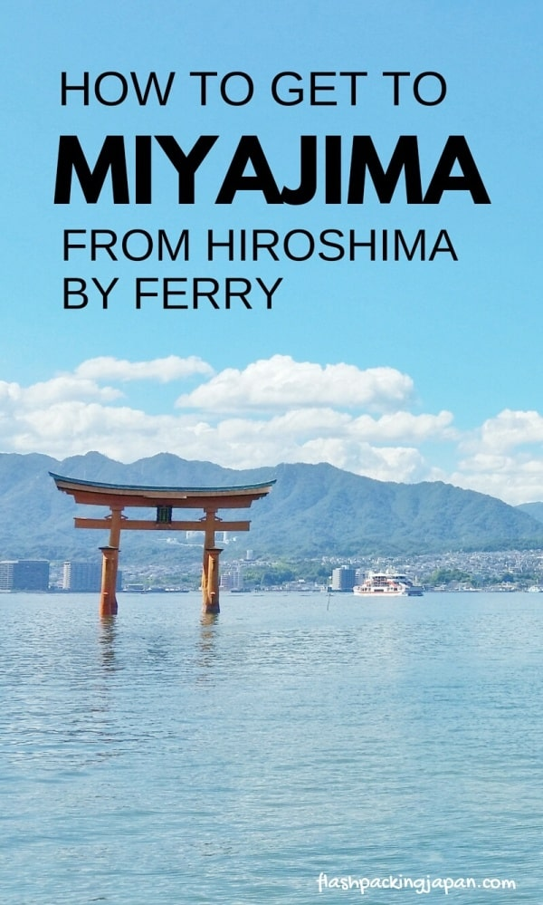 Miyajima itinerary: How to get to Miyajima island from Hiroshima. Hiroshima to Miyajima ferry with JR pass. Backpacking Japan itinerary.