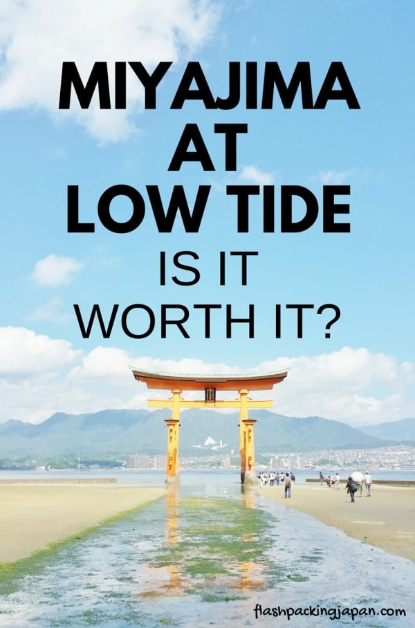Visit Miyajima high tide times. Is low tide worth it? Things to do on Miyajima. Backpacking Japan