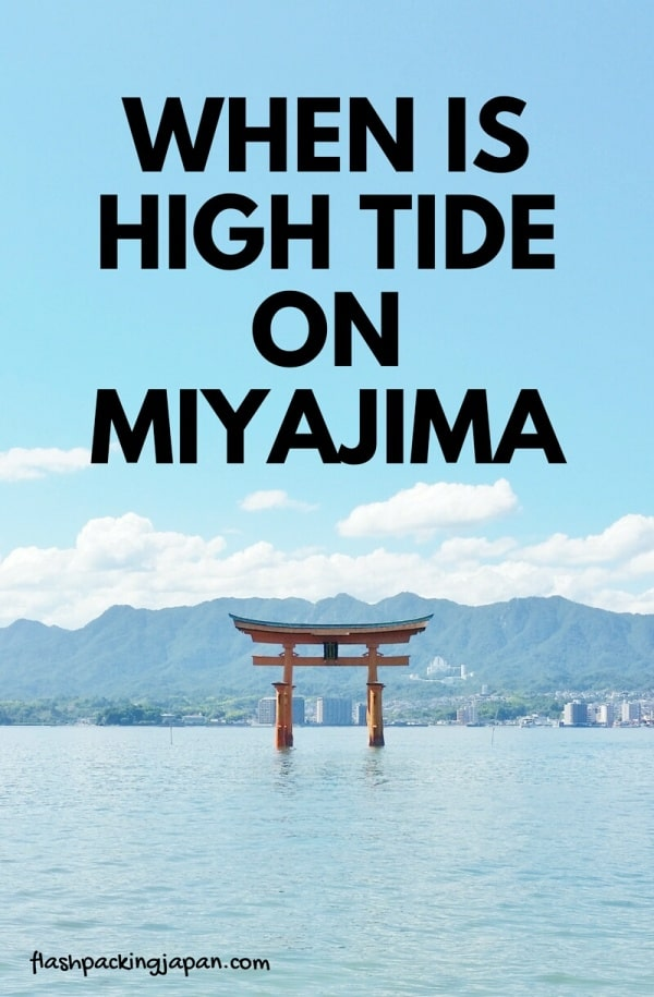 Visit Miyajima high tide times. When is Miyajima tide schedule. Backpacking Japan