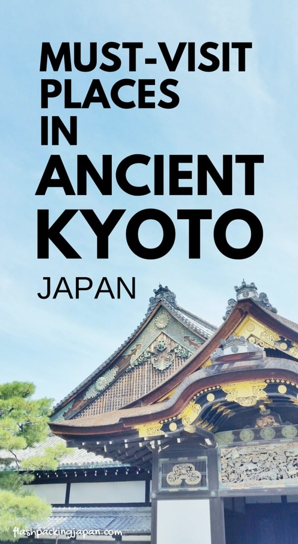 Must-visit in Kyoto. List and map of best UNESCO world heritage sites in ancient Kyoto. Backpacking Kyoto Japan travel blog