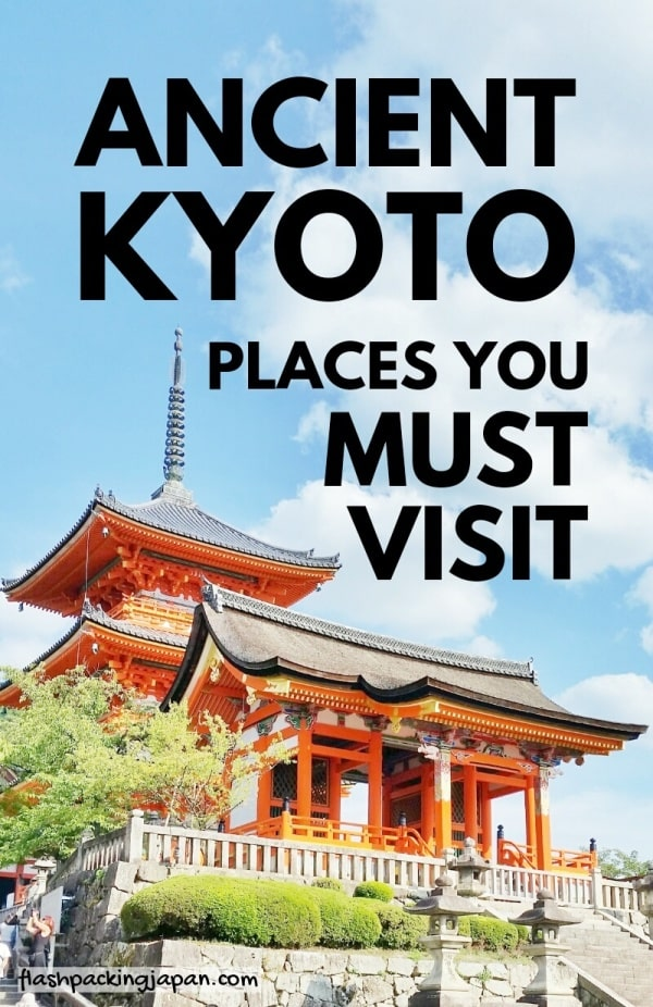 Must-visit in Kyoto. List and map of best UNESCO world heritage sites in ancient Kyoto. Backpacking Japan
