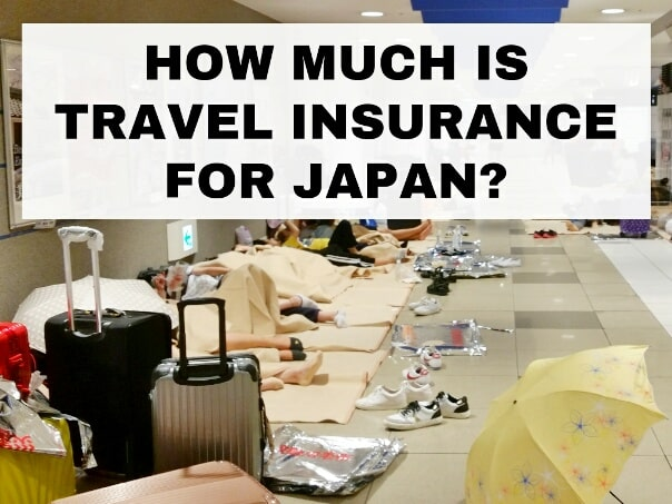 Backpacking Japan travel blog: How much does a travel insurance for Japan cost? Is it worth it?