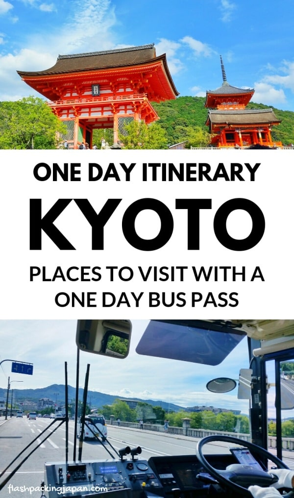 One day in Kyoto Japan itinerary: Best places to visit in Kyoto in one day with bus pass. Backpacking Kyoto Japan travel guide.