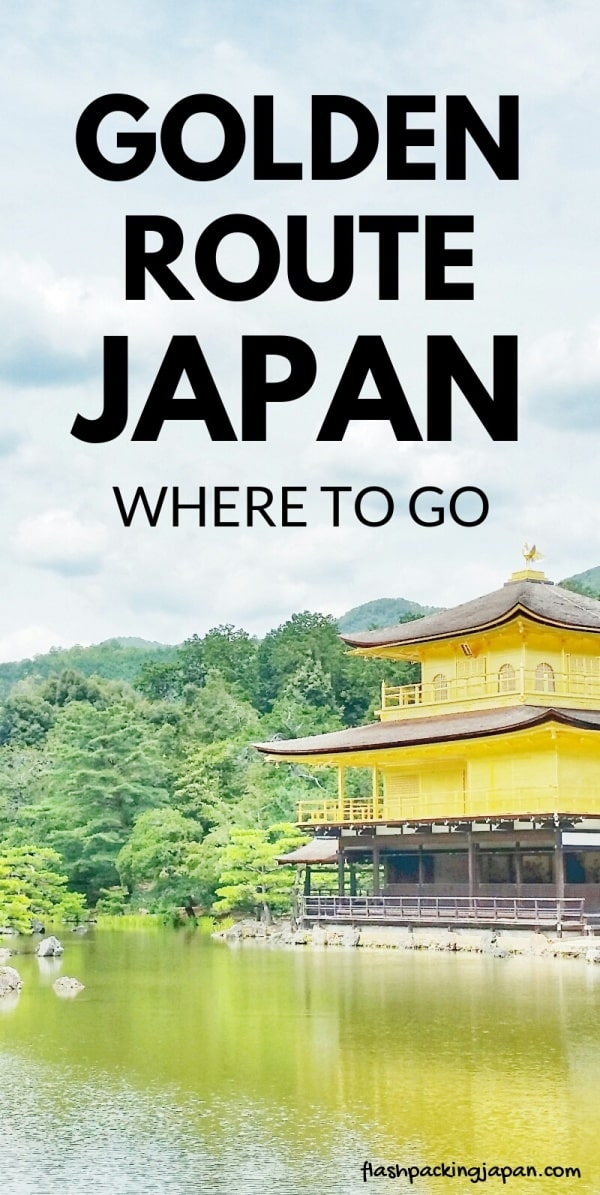 Golden route Japan itinerary for first trip to Japan. Where to go with best places to visit in Japan. Backpacking Japan for beginners